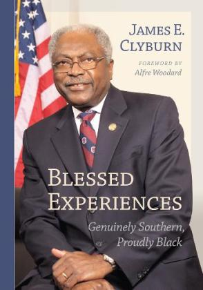 "James E. Clyburn's Memoir, ""Blessed Experiences: Genuinely Southern, Proudly Black"" Published May 1, 2014. (PRNewsFoto/University of South Carolina...)"